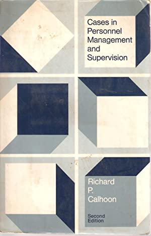 Cases in Personnel Management and Supervision: Richard P Calhoon