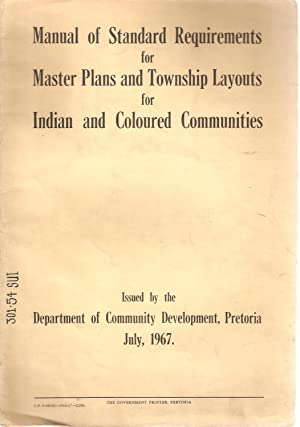 Manual of Standard Requirements for Master Plans and Township Layouts for Indian and Coloured ...