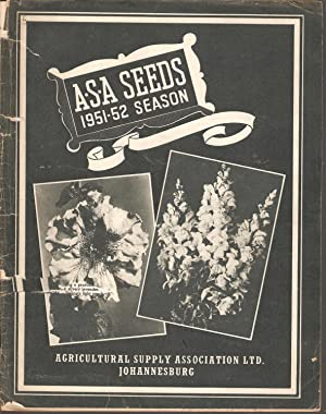 A.S.A. Seeds 1951-52 Season: Agricultural Supply Association Ltd