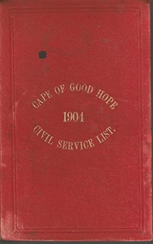 Cape of Good Hope Civil Service List 1904: Ernest F Kilpin (ed)