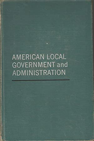 American Local Government and Administration: Harold F Alderer