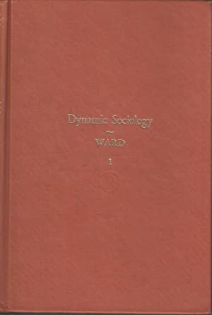 Dynamic Sociology Vol. 1: Lester Frank Ward