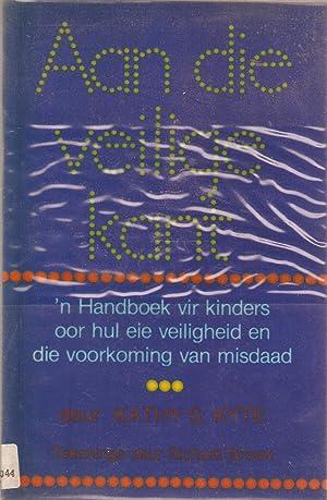 Aan die Veilige Kant - 'n Handboek: Kathy S Kyte