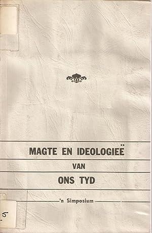 Magte en Ideologiee van Ons Tyd - 'n Simposium