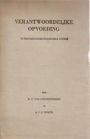 Verantwoordelike Opvoeding: 'n Fenomologies-Prinsipiele Studie: van Loggerenberg, N