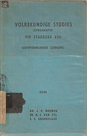 Volkekundige Studies (Etnografie) vir Standerd VIII (Gedifferensieerde leergang): Bruwer, van Zyl &...