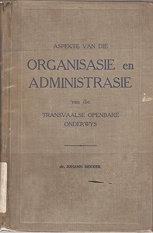 Aspekte van die Organisasie en Administrasie van die Transvaalse Openbare Onderwys: Johann Bekker