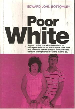 Poor White: Edward-John Bottomley