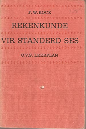 Rekenkunde vir Standerd Ses - O.V.S. Leerplan: Kock, F W