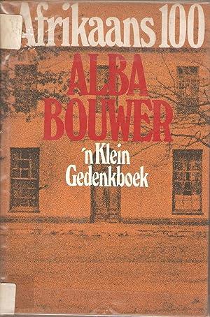 Afrikaans 100 - 'n Klein Gedenkboek: Alba Bouwer