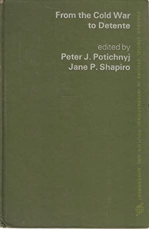 From the Cold War to Detente: Potichnyj & Shapiro (eds)