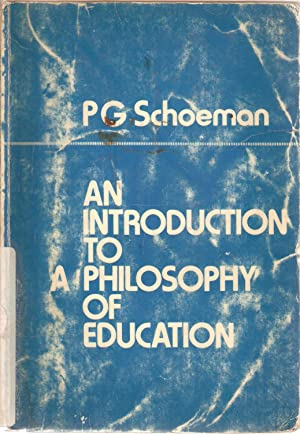 An Introduction to a Philosophy of Education: Schoeman, P G