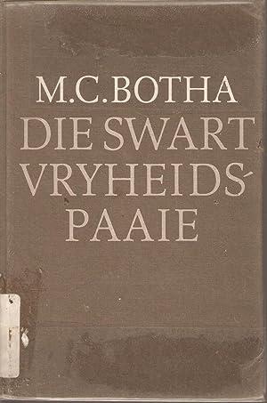 Die Swart Vryheidspaaie: M C Botha