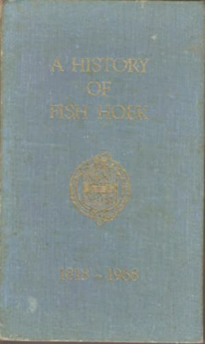 A History of Fish Hoek 1818-1968: Eric Rosenthal