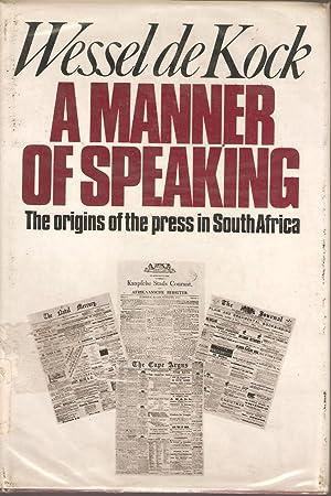 A Manner of Speaking - The origins: Wessel de Kock