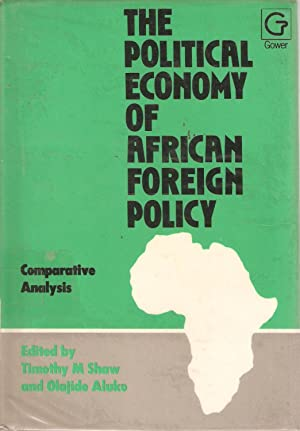 The Political Economy of African Foreign Policy: Timothy M Shaw