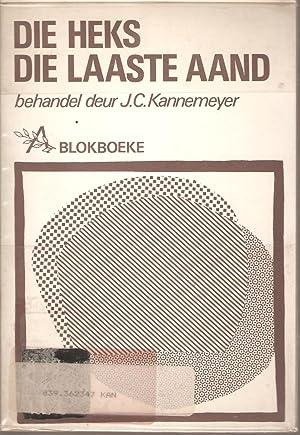 Die Heks Die Laaste Aand - C: Kannemeyer, J C