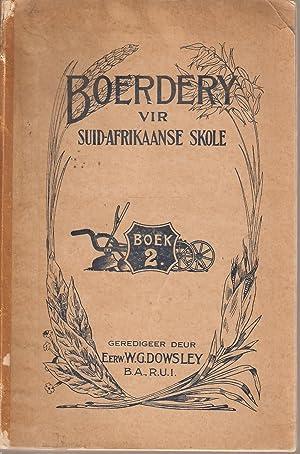 Boerdery vir Suid-Afrikaanse Skole Boek 2: Dowsley, W G
