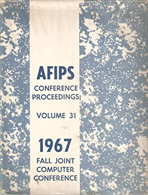 AFIPS Conference Proceedings Volume 31 1967 Fall