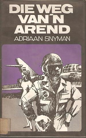Die Weg van 'n Arend: Adriaan Snyman
