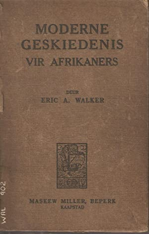 Moderne Geskiedenis vir Afrikaners: Eric A Walker