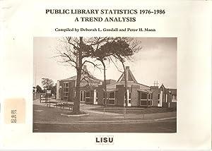 Public Library Statistics 1976-1986 - A trend: Deborah L Goodall