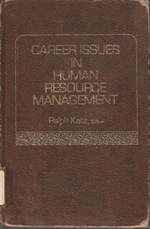 Career Issues in Human Resource Management: Ralph Katz (ed)