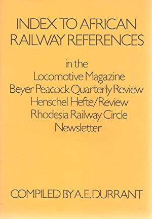 Index to African Railway References in the: Durrant, A E