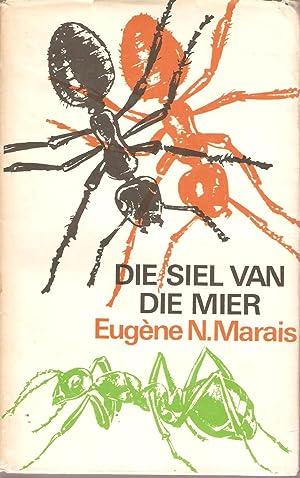 Die Siel van die Mier: Eugene Marais
