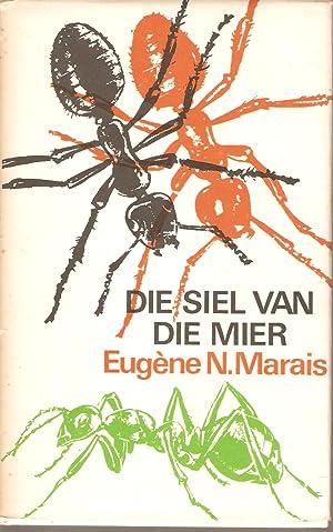 Die Siel van die Mier: Eugene N Marais