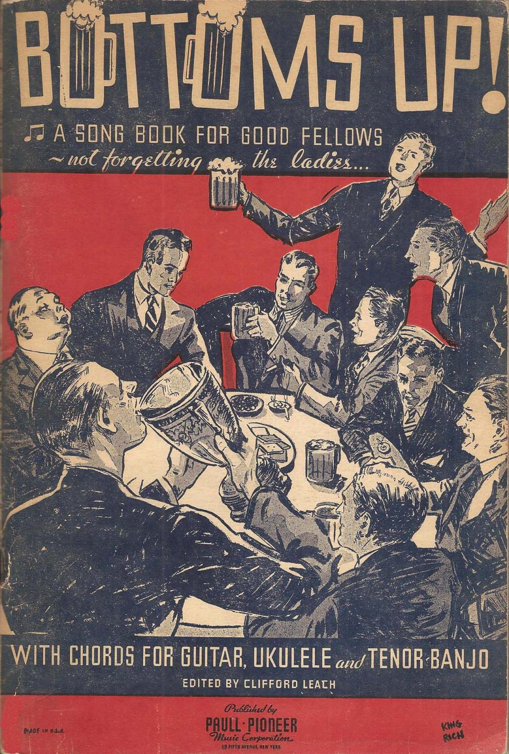 Bottoms Up A Songbook For Good Fellows Not Forgetting The Ladies