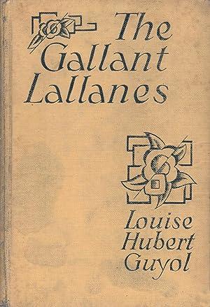 The Gallant Lallanes: Guyol, Louise Hubert