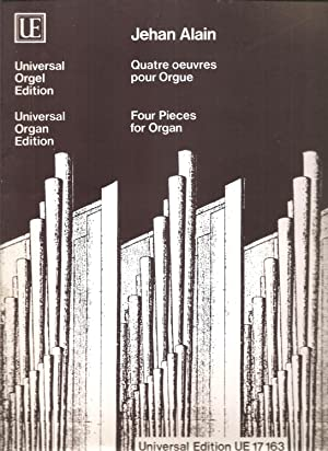 Four Pieces for Organ / Quatre Oeuvres: Alain, Jehan; Haselbock,