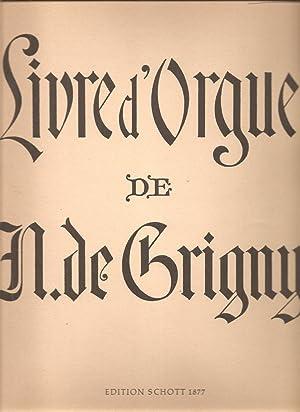 Livre d'Orgue Contant une une Messe et: De Grigny, Nicolas;