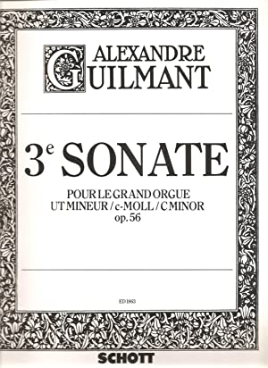 3e Sonate pour Grand Orgue C-Moll /: Guilmant, Alexander; Hull,