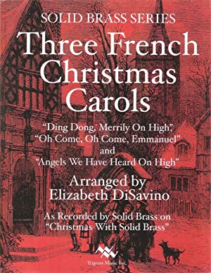 Three French Christmas Carols for Brass Quintet or Brass Choir (Solid Brass Series)