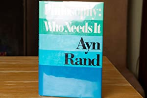 Philosophy: Who Needs It: Ayn Rand -