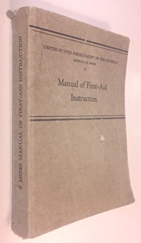 Manual of First Aid Instruction: Bureau of Mines