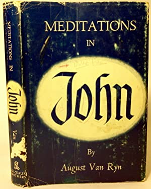 Meditations in John: Van Ryn, August