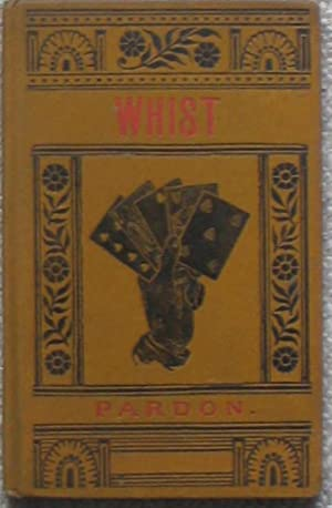 A Handbook of Whist on the Text of Hoyle: PARDON, George Frederick