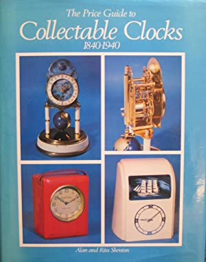 The Price Guide to Collectable Clocks 1840-1940: SHENTON, Alan and