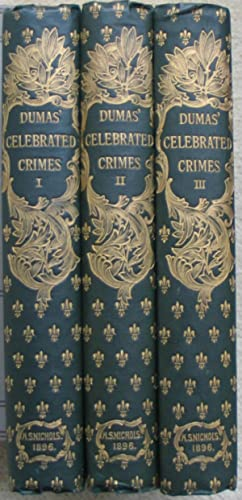Celebrated Crimes - complete in 3 volumes: DUMAS, Alexander