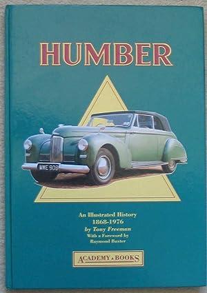 Humber - An Illustrated History 1868-1976: FREEMAN, Tony