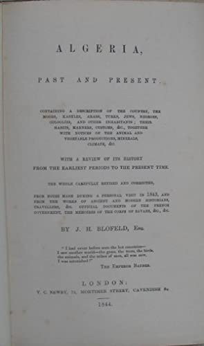 Algeria Past and Present, containing a description of the country, the Moors, Kabyles, Arabs, Turks...