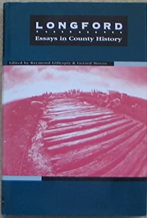 Longford: Essays in County History: GILLESPIE (Raymond) &