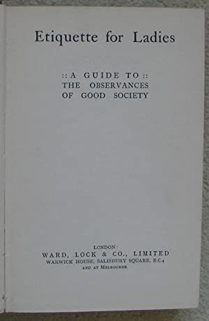 Etiquette For Ladies - A Guide to the Observances of Good Society