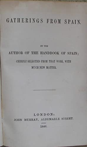 Gatherings From Spain - By the Author of The Handbook of Spain; Chiefly Selected from that Work, ...