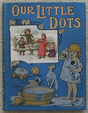 Our Little Dots - Pretty Pictures and Stories for Little Boys and Girls - Volume 18