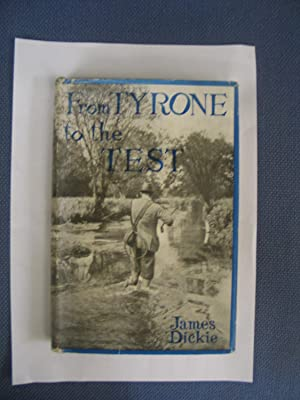 From Tyrone to the The Test - Fine review copy: DICKIE, James