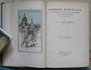 London Survivals - A Record of the Old Buildings and Associations of the City: DITCHFIELD, P.H.